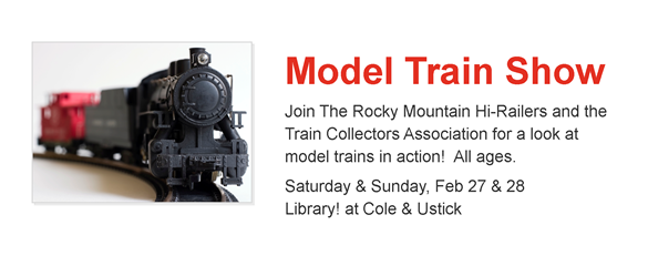 Photo of Model Train; model train show, Feb 27 & 28, Library! at Cole & Ustick